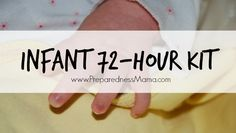 You may need a separate 72-hour kit for your newborn. Find out what you need in an infant 72-hour kit   PreparednessMama