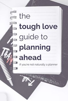 The tough love guide to planning ahead (if you're not naturally a planner). – Modern Mrs. Darcy
