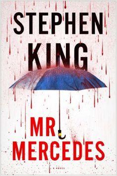 Mr. Mercedes: A Novel: Stephen King: 9781476754451: Amazon.com: Books