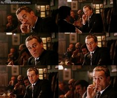 Jimmy Conway. The kind of guy who roots for bad guys in the movies.   Robert De Niro, Goodfellas.  Dir. Martin Scorsese <3