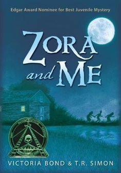 Zora and Me Victoria Bond, T. Simon 0763658146 9780763658144 Zora and Me – Personal Celebrations Zora Neale Hurston, Coretta Scott King, Mighty Girl, Top Reads, King Book, Reading Levels, Chapter Books, Coming Of Age, Women In History
