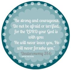 Let God be your strength Deuteronomy 31 6, Do Not Be Afraid, Be Strong And Courageous, Let God, Strength, Lord, Let It Be, Quotes, Quotations