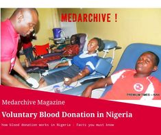 If you plan to engage in voluntary blood donation in Nigeria, you should know that blood banks and donation centers in the country are not exactly the same. Fitness Status, Blood Components, Blood Groups, Phlebotomy, Blood Donation, Health Promotion, Health Magazine, Height And Weight, Red Cross