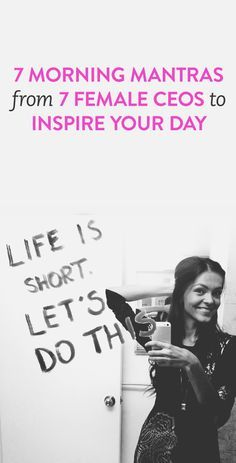 Inspire Yourself! Seven Morning Mantras from Seven Female CEO's. #entrepreneurs #motivation www.OneMorePress.com/?utm_content=bufferc3234&utm_medium=social&utm_source=pinterest.com&utm_campaign=buffer
