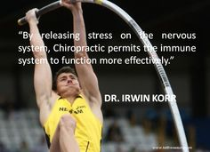 By releasing stress on the nervous system, #chiropractic permits the immune system to function more effectively - Dr Irwin Korr