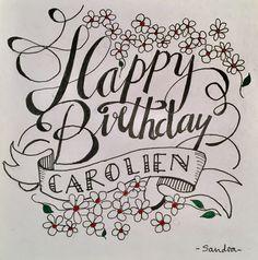 - Happy Birthday - Carolien - #handlettering #handletteren #doodles #handmade #scripting #brushscripting #verjaardagskaart #happybirthday