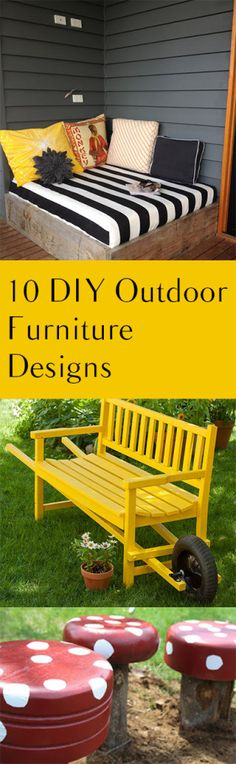 10 DIY Outdoor Furniture Designs NOTE: Love the Wheelbarrow Bench