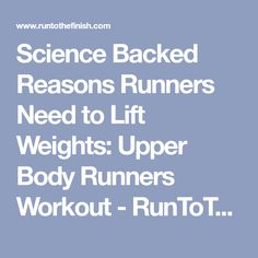 Science Backed Reasons Runners Need to Lift Weights: Upper Body Runners Workout - RunToTheFinish