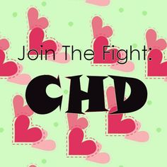 CHD & Hypoplastic Left Heart Syndrome Awareness