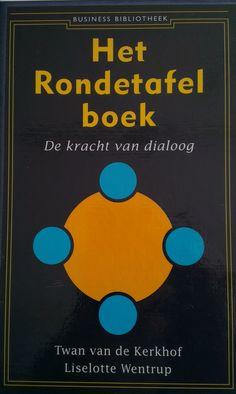 Het Rondetafelboek - De kracht van de dialoog - Twan van de Kerkhof en Liselotte Wentrup. Bijzonder goed boek over een bijzonder krachtig concept. Heel goed toepasbaar, maar niet oppervlakkig. Geen theoretische ballast, maar wel voldoende diepgang. Aanrader voor iedereen en wat mij betreft verplichte kost voor iedere gespreksleider!