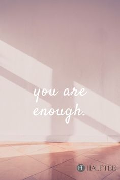 You are enough! - quotes about motherhood and life! quote, quotes about love, positive quotes motivation, motivation, life quotes inspirational, mom quotes, love, life quotes to live by, happy, quotes about change