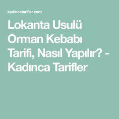 Lokanta Usulü Orman Kebabı Tarifi, Nasıl Yapılır? - Kadınca Tarifler Iftar