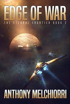 Edge of War (The Eternal Frontier Book 2) by [Melchiorri, Anthony J]