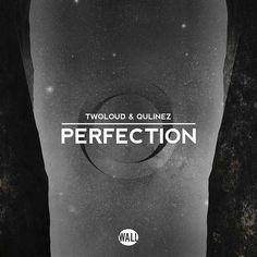 Twoloud & Qulinez – Perfection
