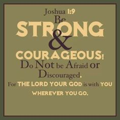 Joshua 1:9 - my verse from 2013. One of my favorites.
