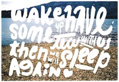 Wake Up - types by Bosque Studio > http://wordsblog.tumblr.com/#  how fun!