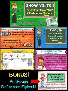 Show, Don't Tell to make your writing powerful!  This is an engaging PowerPoint that focuses on teaching students the differences between telling sentences and showing sentences.  In particular, it zooms in on how to SHOW character emotions with showing sentences rather than just telling readers how a character is feeling.  It also includes a bonus flipbook that can be used as a student reference book for the remainder of the year!