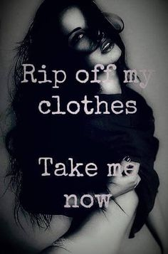 Hot Quotes, Kinky Quotes, Life Quotes, Qoutes, Romantic Pictures, Romantic Quotes, Romantic Couples, Seductive Quotes For Him, Nasty Quotes
