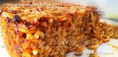 La Pasta al Forno alla Siciliana, ovviamente anelletti. E' il primo piatto della Domenica e delle ricorrenze principali. Decisamente ottima la variante con le melanzane fritte!!!