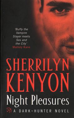 Night Pleasures (Dark-Hunter Universe 2) by Sherrilyn Kenyon   Loved this series. I need more Ash!!!!<3