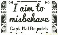 I aim to misbehave free Serenity cross stitch pattern