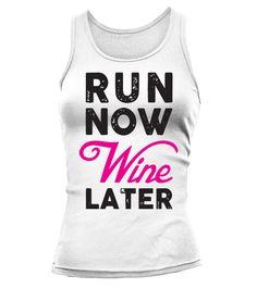 Run now wine later   #hoodie #ideas #image #photo #shirt #tshirt #sweatshirt #tee #gift #perfectgift #birthday #Christmas #yoga
