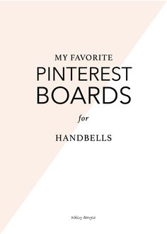 My favorite Pinterest boards for handbell choirs (of all ages!) | @ashleydanyew