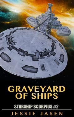 Speculative Fiction Showcase: Graveyard of Ships (Starship Scorpius, Book 2) by ...