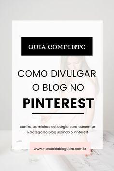 Manual Da Blogueira | Dicas para blogueiras empreededoras: Como divulgar o blog no Pinterest (Guia Completo) Social Media Digital Marketing, Marketing Online, Blog Tips, Pinterest Gratis, Seo Blog, Get Instagram Followers, Gain Followers, How To Get, How To Plan