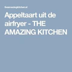 Appeltaart uit de airfryer - THE AMAZING KITCHEN