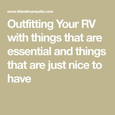 Outfitting Your RV with things that are essential and things that are just nice to have