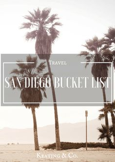 San Diego Bucket List | Keating & Co