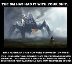 Don't piss off the DM