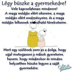 Légy büszke a gyermekedre ♡ Good Sentences, Love Life, Einstein, Diy And Crafts, Baby Kids, Prayers, Positivity, Messages, Thoughts
