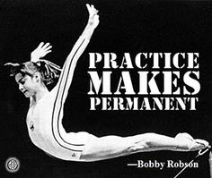 """""""Practice makes permanent. I Smile, Make Me Smile, Bobby Robson, Proverbs, Quotations, Classroom, Wisdom, Thoughts, Sayings"""