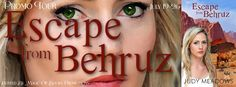 Tracey A Wood's - The Author's Blog - Blog spot: ESCAPE FROM BEHRUZ  by Judy Meadows Promo Tour