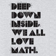 Image of Deep Down Inside, We All Love Math T-shirt - auh, maybe not , funny I Love Math, Fun Math, Maths, Classroom Posters, Math Classroom, Classroom Decor, Math Teacher, Teaching Math, Teaching Style