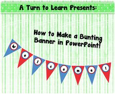 A Turn to Learn: How to Make a Bunting Banner in PowerPoint!