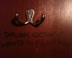 The only thing better than an octopus is a drunk octopus that wants to take you down.