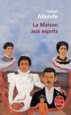 La maison aux esprits d'Isabel Allende - Lu, incroyable !