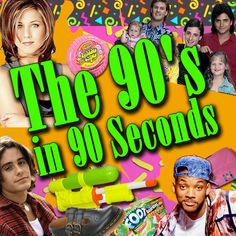 The 90s in 90 Seconds! Love it!