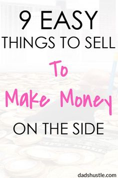 Things To Sell To Make Money: Please check out and repin my ever-growing list of easy things to sell money to make money. We all need to know what stuff to sell from our homes to declutter and get some cash.