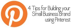Four Tips for Building your Small Business Brand using Pinterest