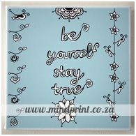 be yourself, stay true Stay True, Calligraphy, Canvas Prints, Design, Art, Art Background, Lettering, Photo Canvas Prints, Kunst