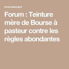 Forum : Teinture mère de Bourse à pasteur contre les règles abondantes