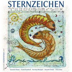 Sternzeichen -- Zeichnungen und Aquarelle von Susanne Haun, Frank Koebsch, Kerstin Mempel und Petra Rau,  Texte von Annette Pehnt.