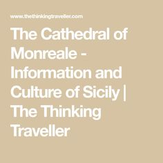 The Cathedral of Monreale - Information and Culture of Sicily | The Thinking Traveller
