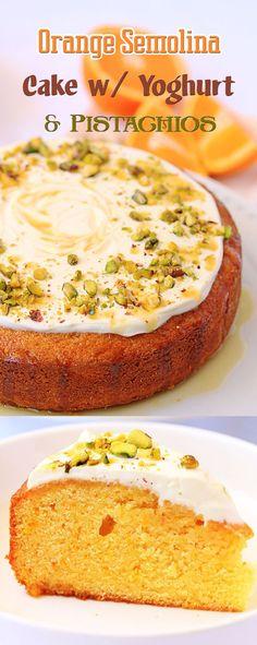 Orange Semolina Cake with Yoghurt and Pistachios