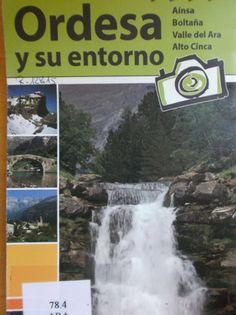 ORDESA Y SU ENTORNO: AÍNSA, BOLTAÑA, VALLE DE ARA, ALTO CINCA: MAPA TURÍSTICO.  Disponible en @ http://roble.unizar.es/record=b1575682~S4*spi