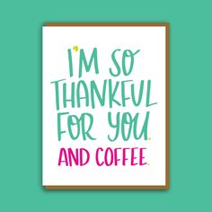 Thankful for You and Coffee